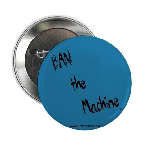 """BAN the Machine Teal/Blk 2.25"""" Button (10 pack)"""
