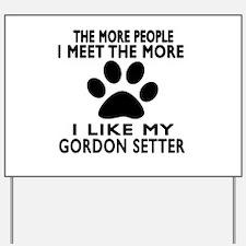 I Like More My Gordon Setter Yard Sign