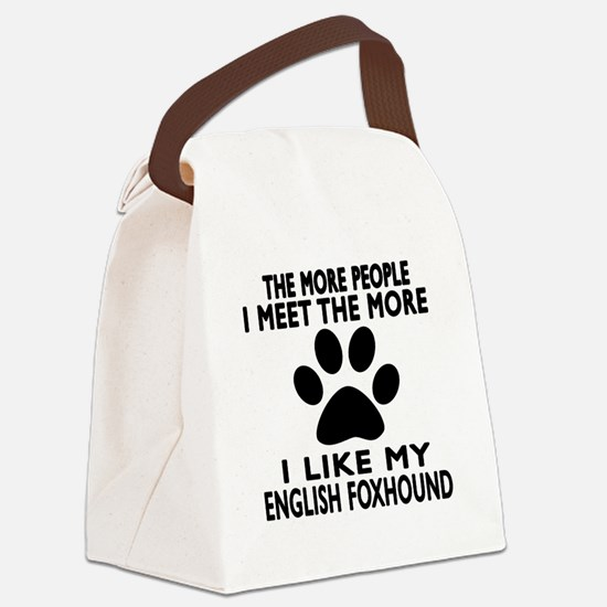 I Like More My English Foxhound Canvas Lunch Bag
