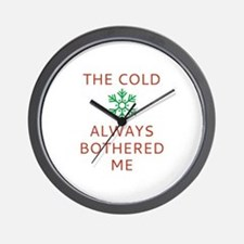 The Cold Always Bothered Me Wall Clock