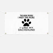 I Like More My Dachshund Banner