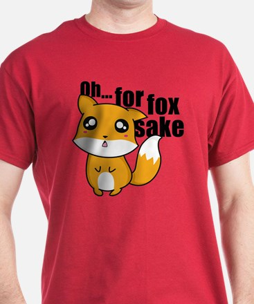 Oh... For Fox Sake T-Shirt