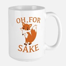 Oh, For Fox Sake Large Mug