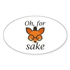 Oh, For Fox Sake Decal