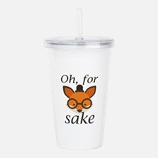 Oh, For Fox Sake Acrylic Double-wall Tumbler
