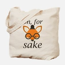Oh, For Fox Sake Tote Bag