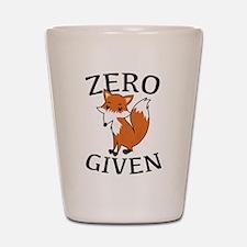 Zero Fox Given Shot Glass