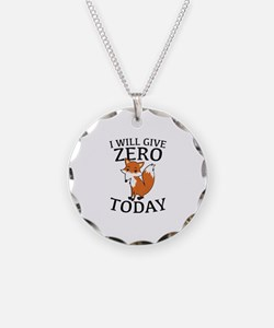 I Will Give Zero Fox Today Necklace