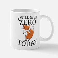 I Will Give Zero Fox Today Mug