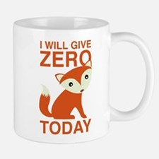 I Will Give Zero Fox Today Small Small Mug