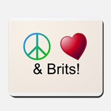 Peace Love & Brits Mousepad