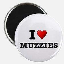 I LOVE MUZZIES Magnets