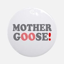 MOTHER GOOSE! - Round Ornament
