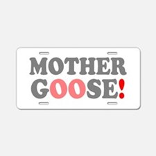 MOTHER GOOSE! - Aluminum License Plate
