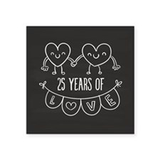 "25th Anniversary Gift Chalk Square Sticker 3"" x 3"""