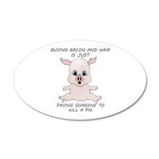Buying Bacon Kills A Pig Wall Decal