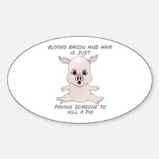 Buying Bacon Kills A Pig Decal