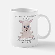 Buying Bacon Kills a Pig Mugs