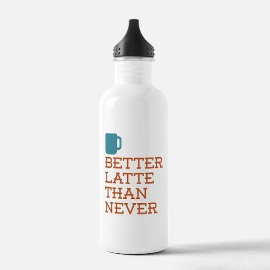 Better Latte Than Neve Water Bottle