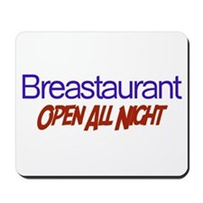 Breastaurant - Open All Night Mousepad