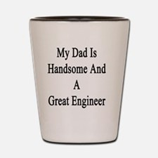 Cool Chemical engineer dad Shot Glass