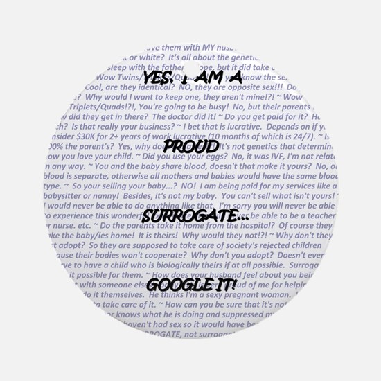 Yes, I am a surrogate... Ornament (Round)