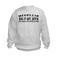 Hug It Out, Bitch - Medellin Sweatshirt