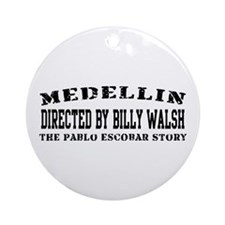 Directed By Billy Walsh Ornament (Round)
