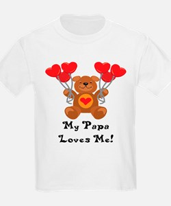 My Papa Loves Me! T-Shirt