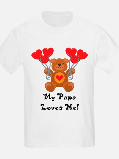 My Papa Loves Me! T-Shirt