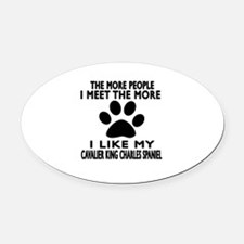 I Like More My Cavalier King Charl Oval Car Magnet