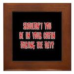shouldn't you be... Framed Tile