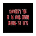 shouldn't you be... Tile Coaster