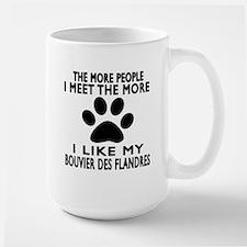 I Like More My Bouvier Des Flandres Large Mug