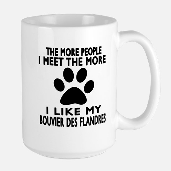 I Like More My Bouvier Des Flandres Large Mug