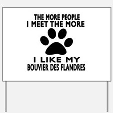 I Like More My Bouvier Des Flandres Yard Sign