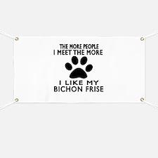 I Like More My Bichon Frise Banner