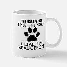 I Like More My Beauceron Mug