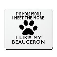 I Like More My Beauceron Mousepad