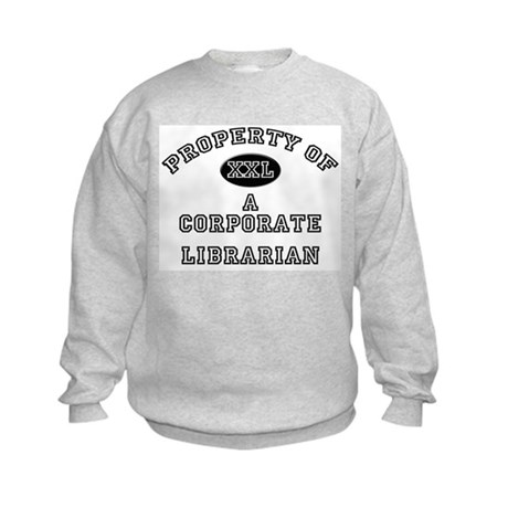 Property of a Corporate Librarian Kids Sweatshirt