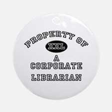 Property of a Corporate Librarian Ornament (Round)