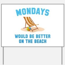 Mondays On The Beach Yard Sign