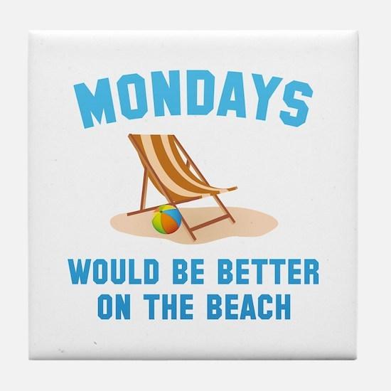Mondays On The Beach Tile Coaster