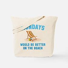 Mondays On The Beach Tote Bag