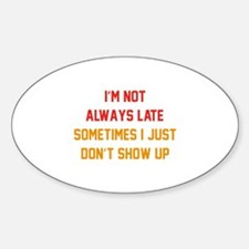 I'm Not Always Late Decal