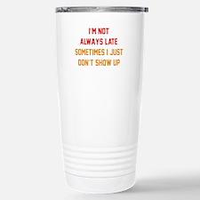 I'm Not Always Late Ceramic Travel Mug