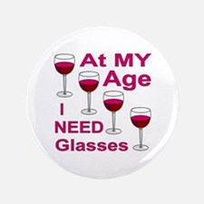 At My Age I Need Glasses Button