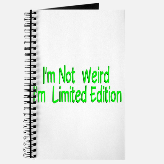 I'm Not Weird I'm Limited Edition Journal