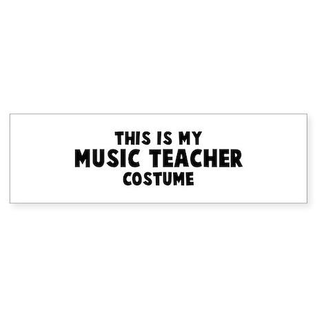 Music Teacher costume Bumper Sticker