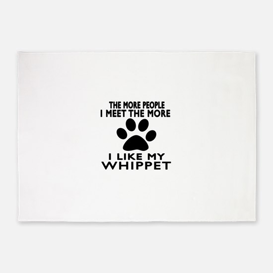 I Like More My Whippet 5'x7'Area Rug